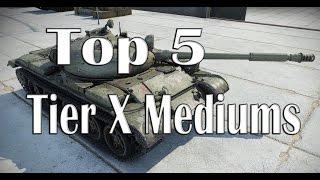 World of Tanks - Top 5 Tier X Mediums