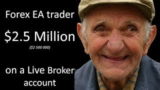 Forex EA Trader made over $2.5 Mil in 2 years on a live account & withdrew $2 million. Got to see.