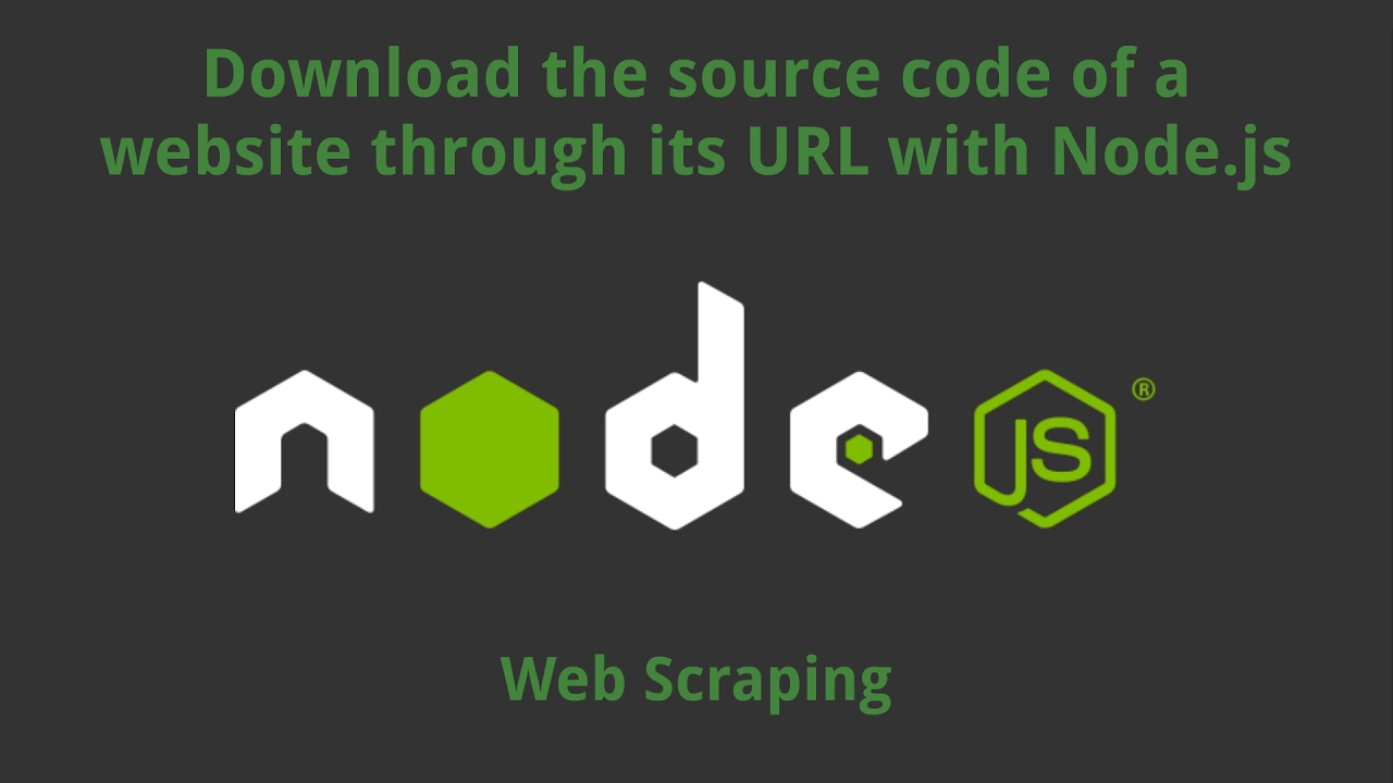 How to download the source code of a website through its URL (Web Scraping)  with Node js