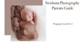 Newborn Photography Wrapping Tutorial No 5