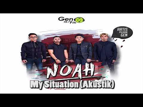 NOAH - My Situation (Akustik) (New Single) (Single Terbaru)