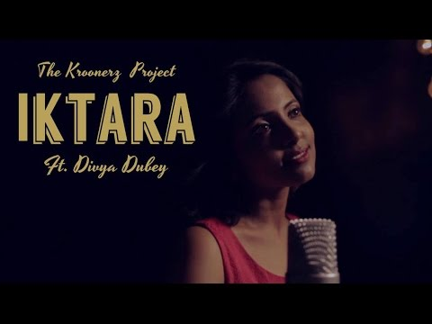 Iktara - The KroonerZ Project Feat. Divya Dubey | Wake Up Sid
