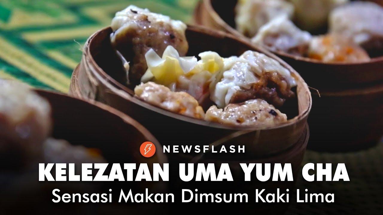 Kelezatan Uma Yum Cha Dimsum Kaki Lima Newsflash Youtube