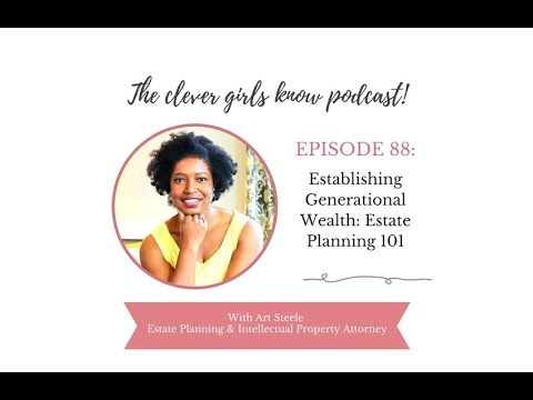 Establishing Generational Wealth: Estate Planning 101