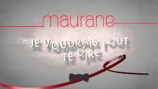Maurane / « Je voudrais tout te dire » (extrait)