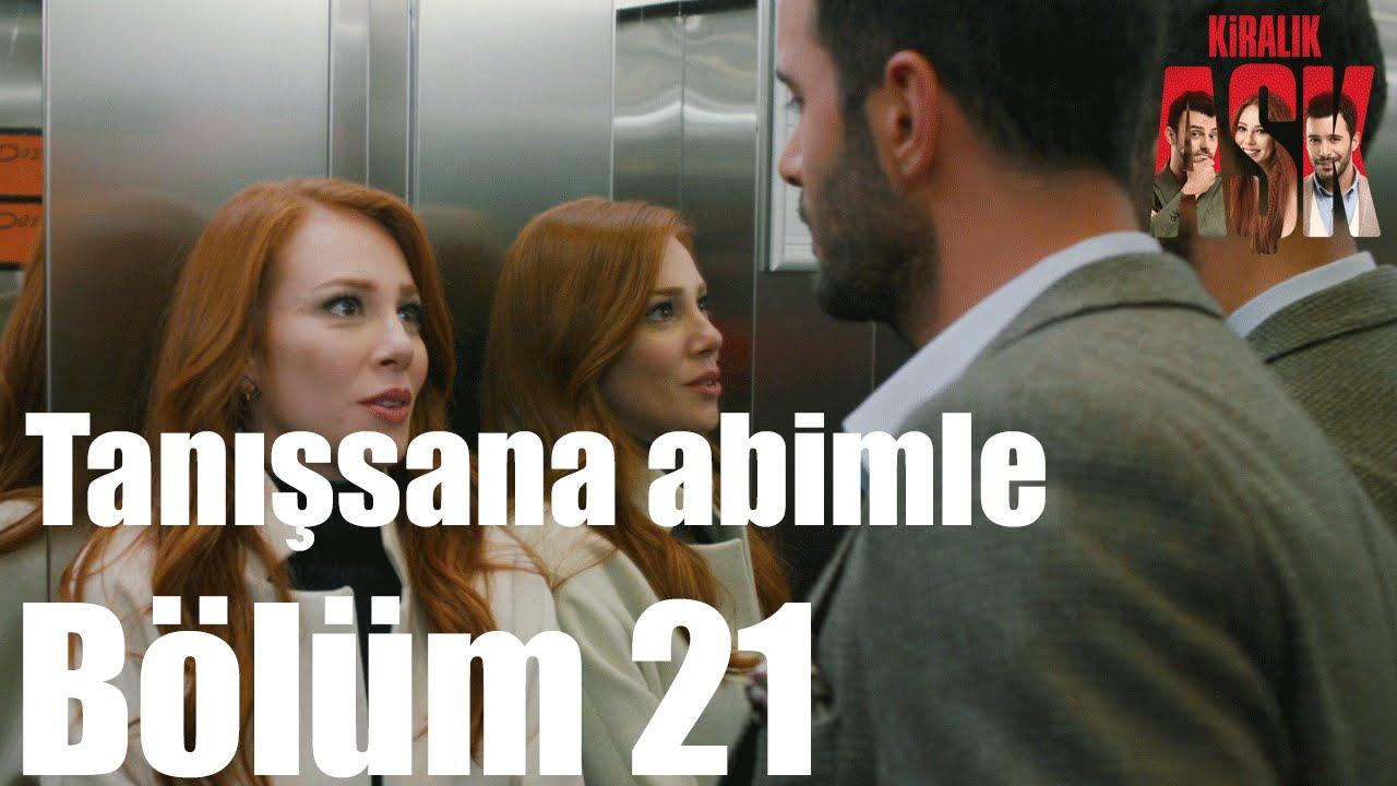 Kiralık Aşk 21.Bölüm izle