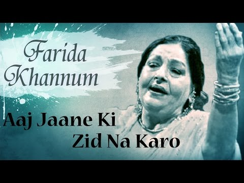 Aaj Jaane Ki Zid Na Karo Original Song by Farida Khannum | Romantic Ghazals