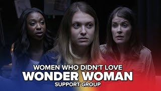 Women Who Didn't Love Wonder Woman Support Group