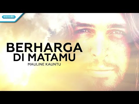 Berharga Di MataMu - Mauline Kauntu (with Lyric)