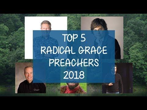 Top 5 Radical Grace Preachers 2018   Must watch