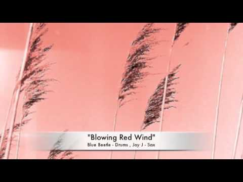 """""""Blowing Red Wind"""""""