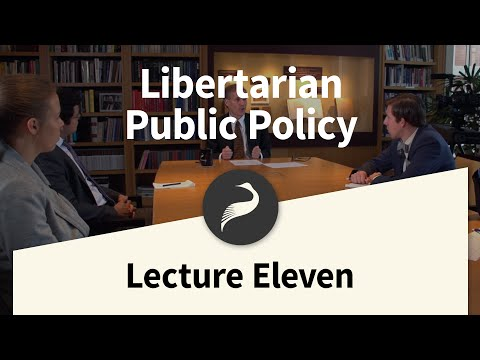 11. Economics and Public Policies | Libertarian Public Policy with Jeffrey Miron
