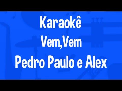 Karaokê Vem Vem - Pedro Paulo e Alex