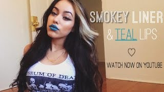 Smokey Liner & Teal Lips | YESENIARDZARTISTRY