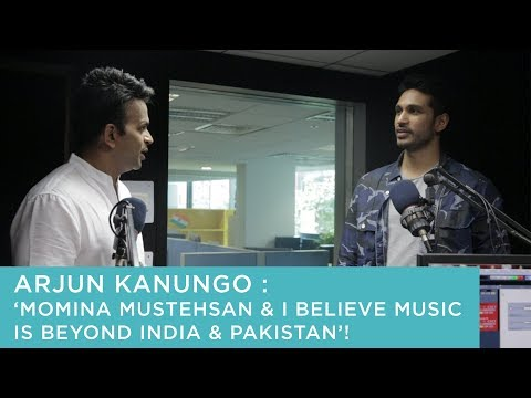 Arjun Kanungo : 'Momina Mustehsan & I believe Music is beyond India & Pakistan'!