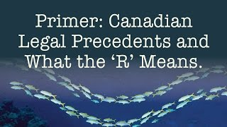 Quick Primer: Canadian Legal Precedents and What the 'R' Means.