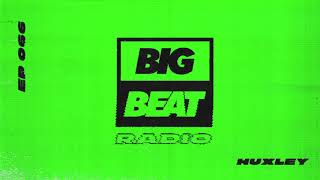 Big Beat Radio: EP #66 - Huxley (Got You 'Sweating' Mix)