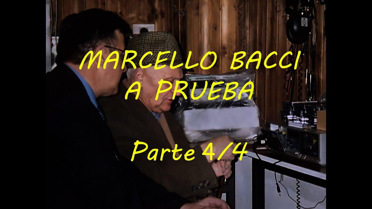 Marcello Bacci a prueba -Parte 4/4
