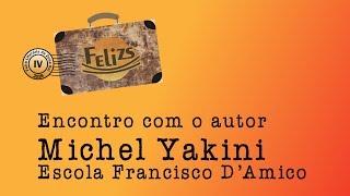 Encontro com o autor: Michel Yakini - Felizs 2018
