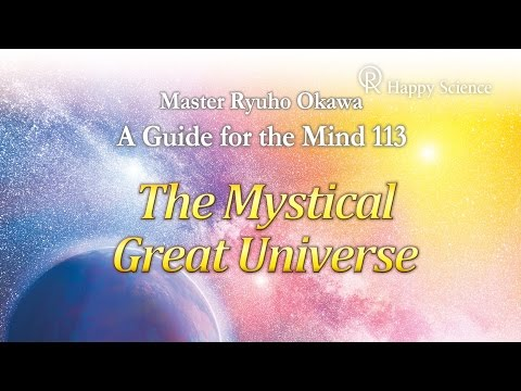 The Mystical Great Universe - Guide for the Mind 113