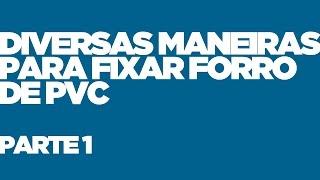 Forro PVC Colocar de Várias Maneiras - Parte 1/3