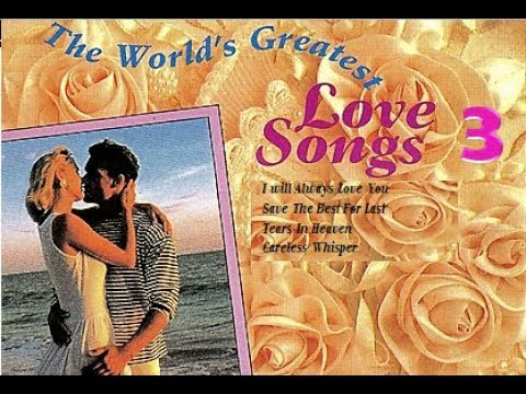 The World Greatest Love Songs 3