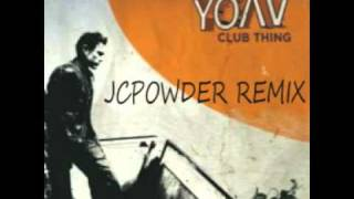 Yoav & Funkerman - Club Thing ( JCPowder Remix ).2012.mpg