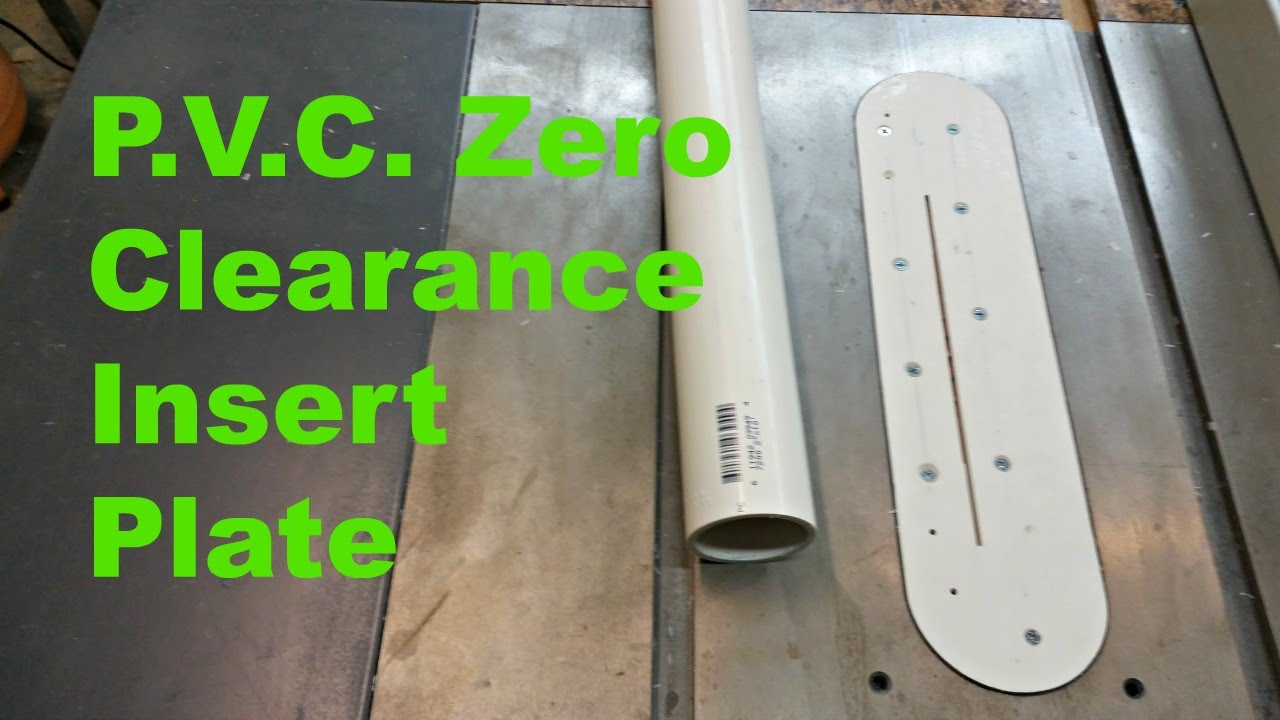 How To Make A Zero Clearance Insert Plate For A Table Saw With P V C Youtube
