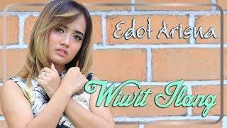 Edot Arisna ~ Wiwit Ilang    
