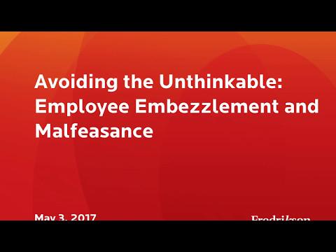 Avoiding the Unthinkable: Employee Embezzlement and Malfeasance