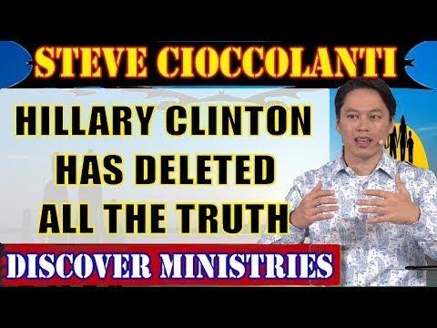 Steve Cioccolanti December 07 2017 ★ HILLARY CLINTON HAS DELETED ALL THE TRUTH ★ Steve Cioccolanti