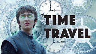 Bran Stark: Time Traveller (Game of Thrones)