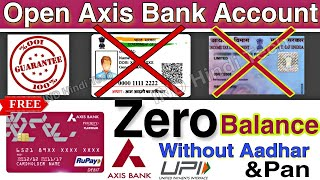 How to open Axis Bank Zero balance Account Without Aadhar & Pan Card Know Full process in Hindi 🔥🔥