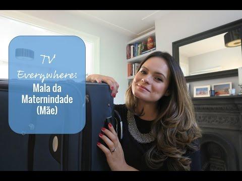 TV Everywhere: O que levei na Mala da Maternindade (versão Mãe!)