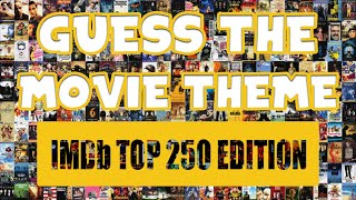 [GUESS THE MOVIE THEME] IMDb Top 250 Edition  Best Movies Ever! Difficulty