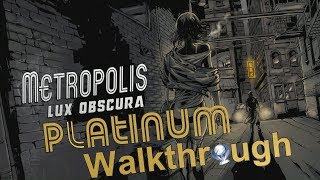 Metropolis: Lux Obscura Platinum Walkthrough - Trophy & Achievement Guide - 2 hour Platinum