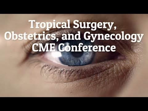 Tropical Surgery, Obstetrics & Gynecology CME Conference 2018