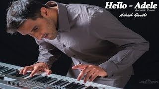Hello - Adele (Acoustic Cover) - Aakash Gandhi (ft Shashaa Tirupati, Aditya Rao & Sandeep Thakur)
