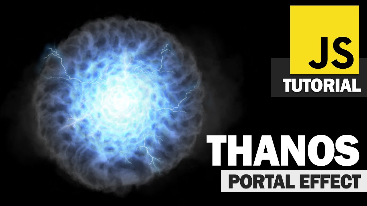 Thanos Portal Effect JavaScript Tutorial