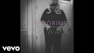 Alicia Grimes - Jazz Walk (Audio)