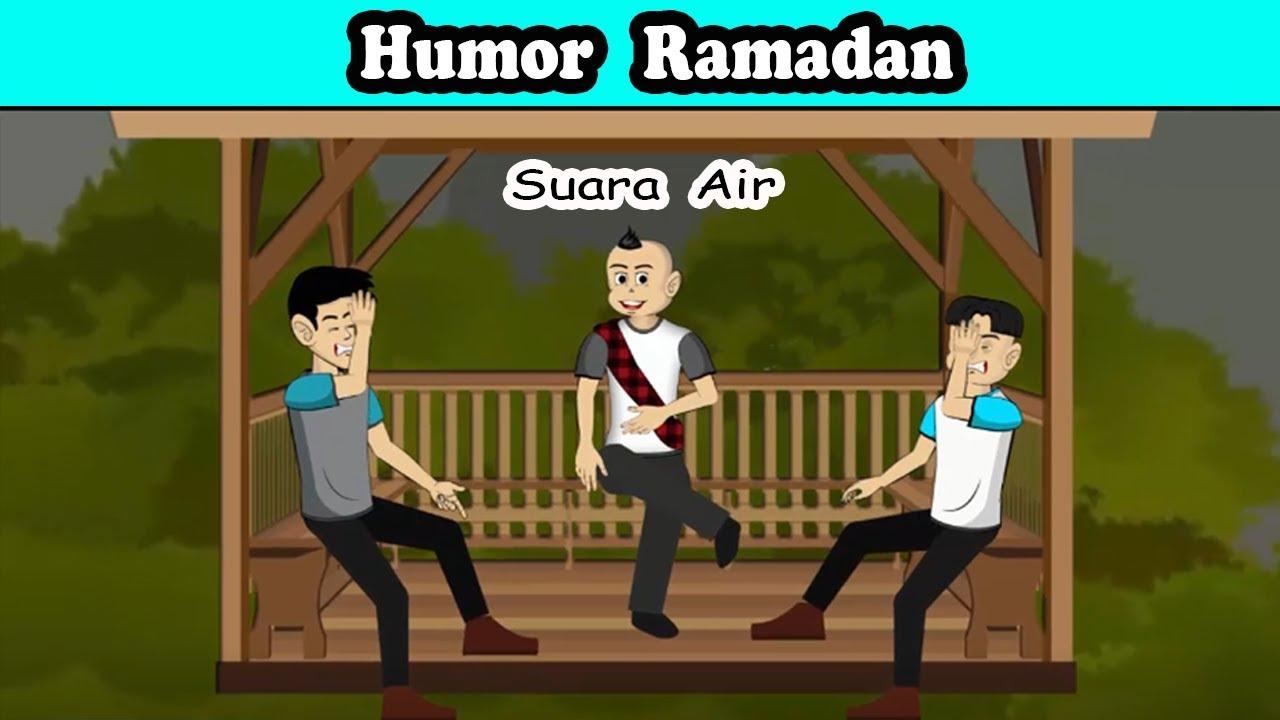Humor Ramadan Suara Air