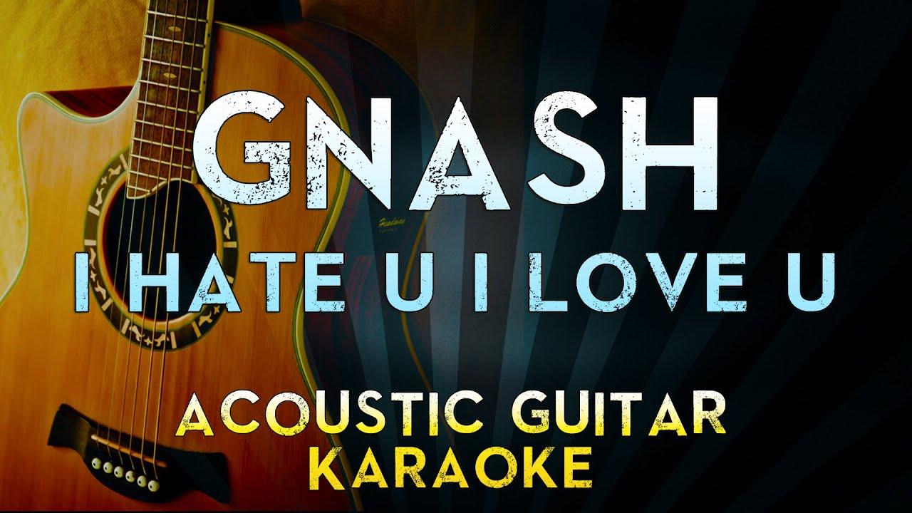 Gnash I Hate U I Love U Feat Olivia Obrien Acoustic Guitar