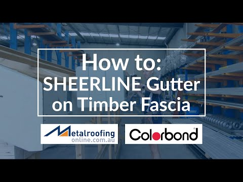 How To: COLORBOND® Gutter Sheerline On To Timber Fascia