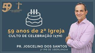 Culto de Celebração - 02/08/2020 - Aniversário de 59 Anos da II IPUDI - Pr. Joscelino dos Santos 17H