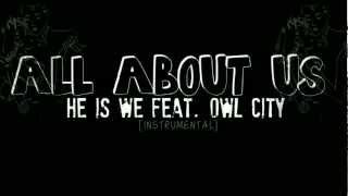 All About Us - He Is We Feat. Owl City [INSTRUMENTAL]