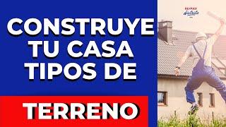 COMPRAR TERRENO PARA CONSTRUIR CASA/ TIPOS DE SUELO