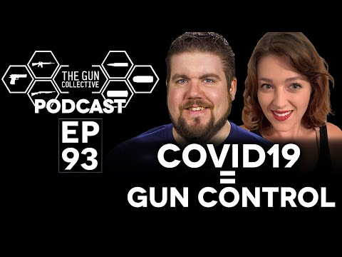 COVID19 = GUN CONTROL|TGC PODCAST| Ep 093