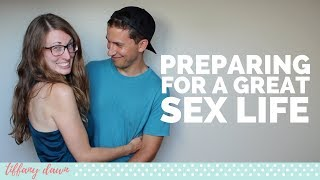 How to Prepare for a Great Sex Life | Christian Relationship Advice