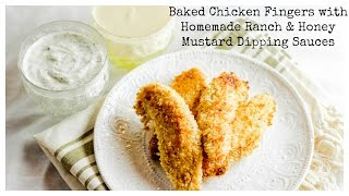 Baked Chicken Fingers With Homemade Ranch & Honey Mustard Dips - Cooking Video - Honest & Tasty