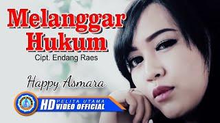 Happy Asmara - MELANGGAR HUKUM ( Official Music Video ) [HD]